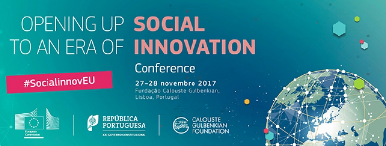 "Conferência ""OPENING UP TO AN ERA OF SOCIAL INNOVATION"""